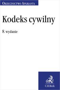 Kodeks cywilny. Orzecznictwo Aplikanta. Wydanie 8 - Joanna Ablewicz