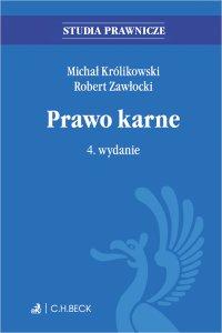Prawo karne. Wydanie 4 - Robert Zawłocki, Michał Królikowski, Michał Królikowski prof. UW