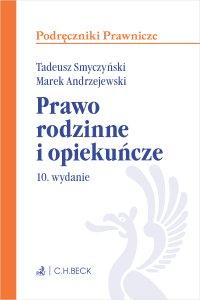Prawo rodzinne i opiekuńcze. Wydanie 10 - Marek Andrzejewski prof. INP PAN, Tadeusz Smyczyński