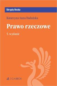 Prawo rzeczowe. Wydanie 5 - Katarzyna Anna Dadańska