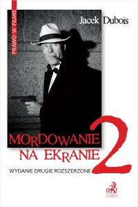 Mordowanie na ekranie. Wydanie 2 - Jacek Dubois
