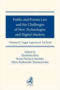 Public and Private Law and the Challenges of New Technologies and Digital Markets. Volume II. Legal Aspects of FinTech - Elisabetta Bani