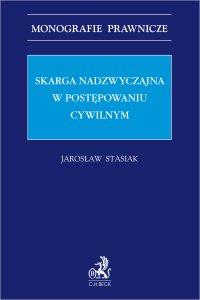 Skarga nadzwyczajna w postępowaniu cywilnym - Jarosław Stasiak