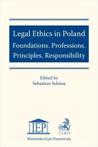 Legal Ethics in Poland. Foundations. Professions. Principles. Responsibility - Sebastian Sykuna