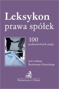 Leksykon prawa spółek. 100 podstawowych pojęć - Bartłomiej Gliniecki prof. UG