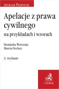 Apelacje z prawa cywilnego na przykładach i wzorach. Wydanie 3 - Marcin Derlacz