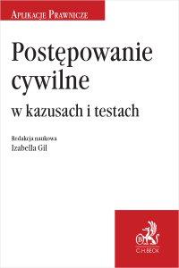 Postępowanie cywilne w kazusach i testach - Izabella Gil prof. nadzw. UWr