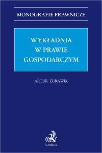Wykładnia w prawie gospodarczym - Artur Żurawik