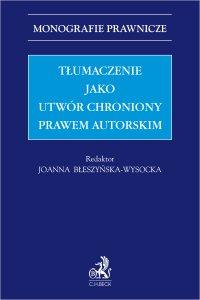 Tłumaczenie jako utwór chroniony prawem autorskim - Joanna Błeszyńska-Wysocka