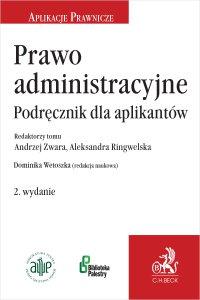 Prawo administracyjne. Podręcznik dla aplikantów. Wydanie 2 - Dominika Wetoszka