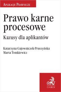 Prawo karne procesowe. Kazusy dla aplikantów - Katarzyna Gajowniczek-Pruszyńska