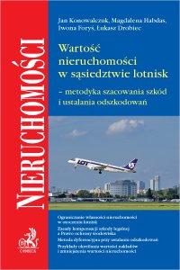 Wartość nieruchomości w sąsiedztwie lotnisk – metodyka szacowania szkód i ustalania odszkodowań - Jan Konowalczuk