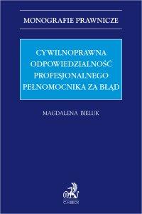 Cywilnoprawna odpowiedzialność profesjonalnego pełnomocnika za błąd - Magdalena Bieluk