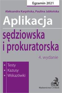 Aplikacja sędziowska i prokuratorska 2021. Testy kazusy wskazówki. Wydanie 4 - Paulina Jabłońska