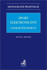 Sport elektroniczny. Charakter prawny - Michał Biliński