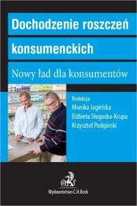 Dochodzenie roszczeń konsumenckich. Nowy ład dla konsumentów - Monika Jagielska prof. UŚ