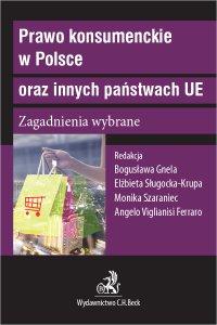 Prawo konsumenckie w Polsce oraz innych państwach UE. Zagadnienia wybrane - Bogusława Gnela