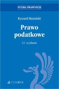 Prawo podatkowe. Wydanie 12 - Ryszard Mastalski