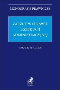 Zarzut w sprawie egzekucji administracyjnej - Arkadiusz Cudak