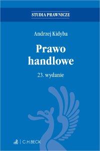 Prawo handlowe. Wydanie 23 - Andrzej Kidyba