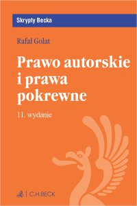 Prawo autorskie i prawa pokrewne. Wydanie 11 - Rafał Golat
