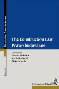 Prawo budowlane. The Construction Law. Wydanie 3 - Dorota Bielecka