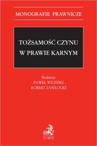 Tożsamość czynu w prawie karnym - Paweł Wiliński