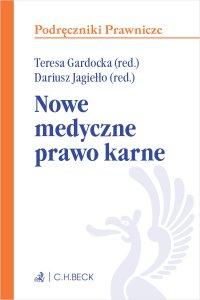 Nowe medyczne prawo karne - Opracowanie zbiorowe , Dariusz Jagiełło, Teresa Gardocka prof. SWPS