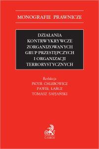 Działania kontrwykrywcze zorganizowanych grup przestępczych i organizacji terrorystycznych - Piotr Chlebowicz