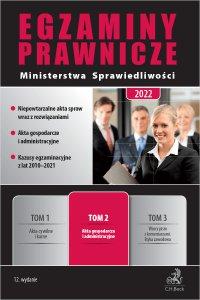 Egzaminy Prawnicze Ministerstwa Sprawiedliwości 2022. Tom 2. Akta gospodarcze i administracyjne - Grzegorz Witczak