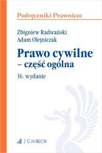 Prawo cywilne - część ogólna. Wydanie 16 - Adam Olejniczak