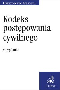 Kodeks postępowania cywilnego. Orzecznictwo Aplikanta. Wydanie 9 - Joanna Ablewicz