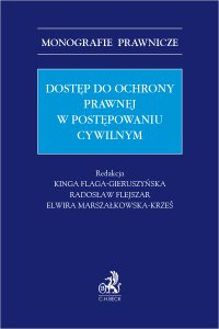Dostęp do ochrony prawnej w postępowaniu cywilnym - Kinga Flaga-Gieruszyńska prof. US