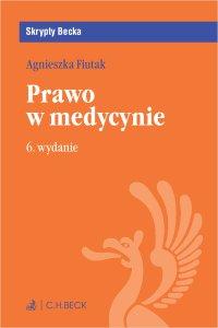 Prawo w medycynie. Wydanie 6 - Agnieszka Fiutak