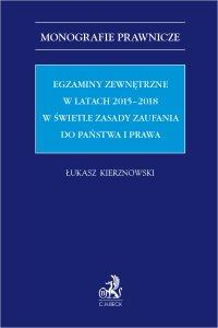 Egzaminy zewnętrzne w latach 2015-2018 w świetle zasady zaufania do państwa i prawa - Łukasz Kierznowski