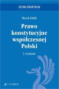 Prawo konstytucyjne współczesnej Polski. Wydanie 2 - Marek Zubik