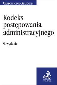 Kodeks postępowania administracyjnego. Orzecznictwo Aplikanta. Wydanie 9 - Jakub Rychlik