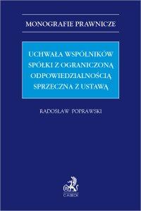 Uchwała wspólników spółki z ograniczoną odpowiedzialnością sprzeczna z ustawą - Radosław Poprawski LL.M.