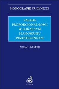 Zasada proporcjonalności w lokalnym planowaniu przestrzennym - Adrian Sypnicki