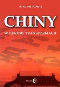 Chiny w okresie transformacji - Andrzej Bolesta