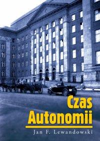 Czas Autonomii - Jan F. Lewandowski