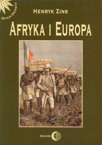 Afryka i Europa. Od piramid egipskich do Polaków w Afryce Wschodniej - Henryk Zins