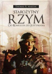 Starożytny Rzym. Od Romulusa do Justyniana - Thomas R. Martin