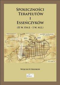 Społeczności terapeutów i esseńczyków (II w. p.n.e - I w. n.e.) - Wojciech Biedroń