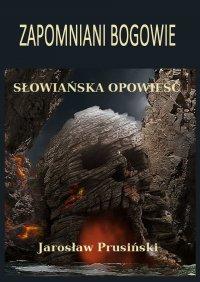 Zapomniani bogowie - Jarosław Prusiński