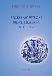 Bolesław Wysoki. Tułacz, repatriant, malkontent - Benedykt Zientara