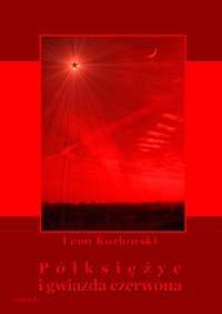 Półksiężyc i gwiazda czerwona - Leon Kozłowski