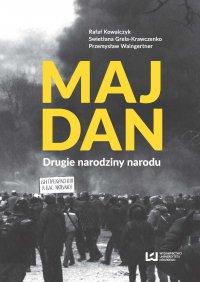 Majdan. Drugie narodziny narodu - Rafał Kowalczyk