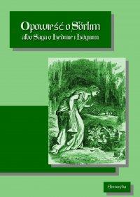 Opowieść o Sorlim albo Saga o Hedinie i Hognim - Nieznany