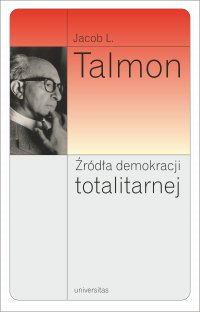 Źródła demokracji totalitarnej - Jacob Leib Talmon